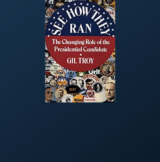 See How They Ran: The Changing Role of the Presidential Candidate